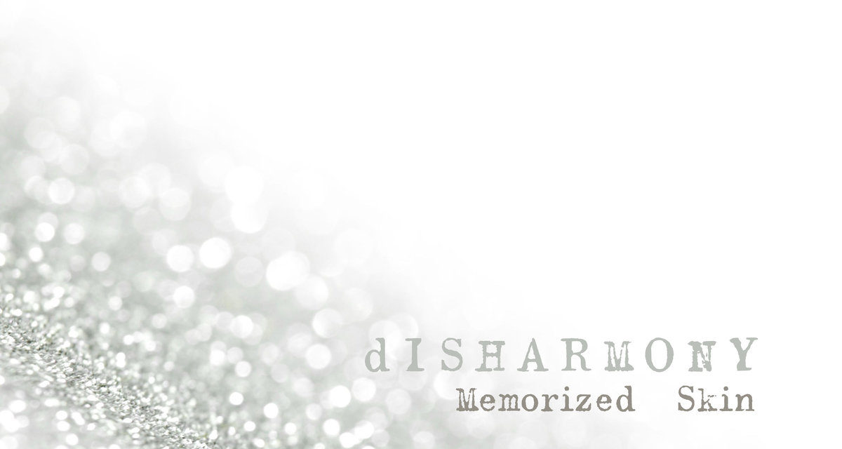 dISHARMONY – Memorized Skin ep