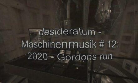 Neuer Track: Maschinenmusik # 12: 2020 – Gordons Run (+ Videoclip)